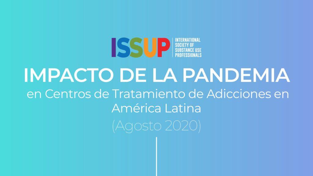Impacto de la Pandemia en Centros de Tratamiento de Adicciones de América Latina (ISSUP)
