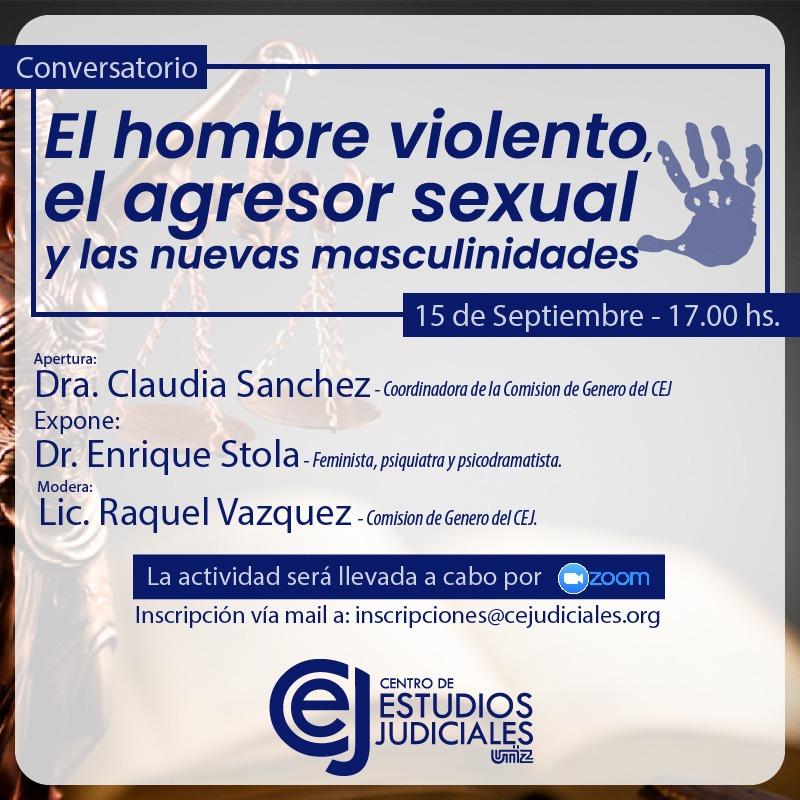 EL HOMBRE VIOLENTO , EL AGRESOR SEXUAL Y LAS NUEVAS MASCULINIDADES 15/9/2020